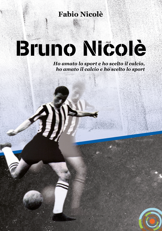 """A Palazzo Ceriana Mayneri 26 febbraio presentazione del libro """"Bruno Nicolè, ho amato lo sport e ho scelto il calcio, ho amato il calcio e ho scelto lo sport"""""""