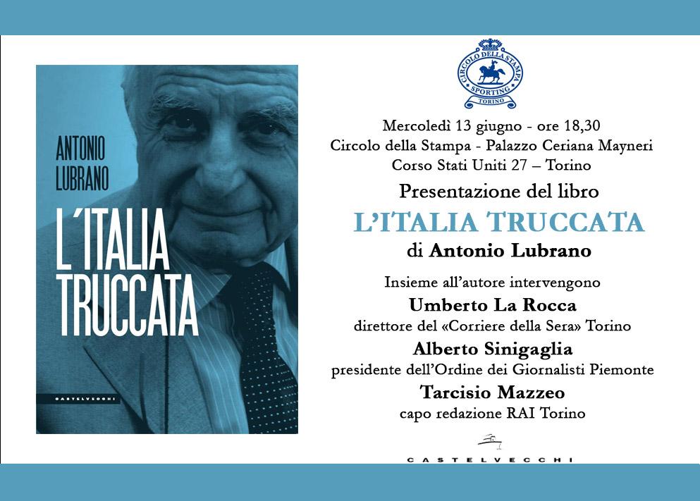 """ANTONIO LUBRANO PRESENTA IL LIBRO """"L'ITALIA TRUCCATA"""""""