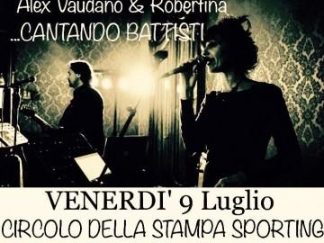 Sporting Venerdì 9 luglio CENA E MUSICA LIVE: Alex Vaudano e Robertina cantano Battisti
